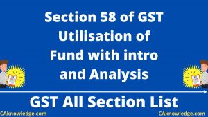 Section 58 of GST