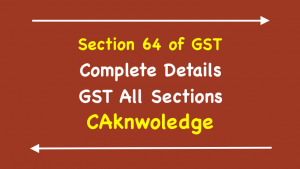 Section 64 of GST