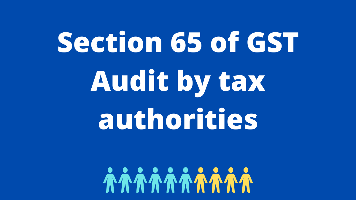 Section 65 of GST