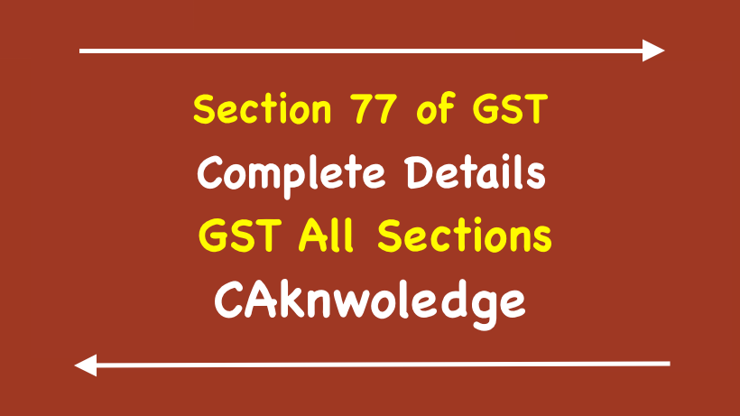 Section 77 of GST