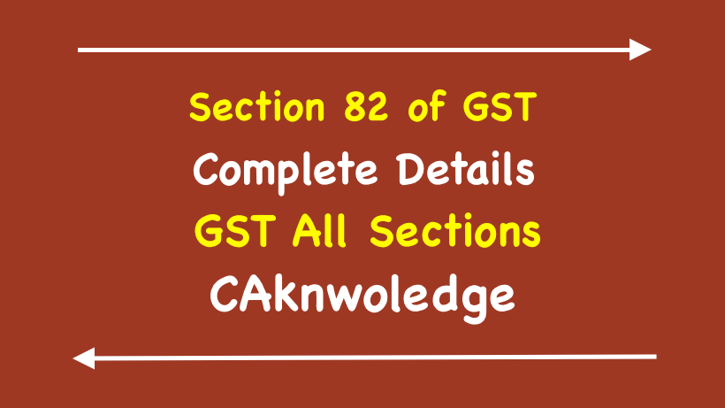 Section 82 of GST
