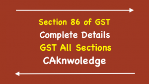 Section 86 of GST