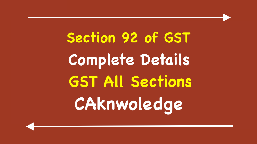 Section 92 of GST