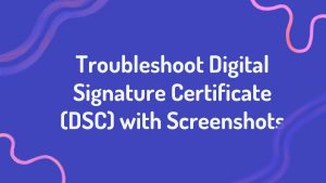 Troubleshoot Digital Signature Certificate