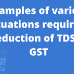 situations requiring deduction of TDS in GST