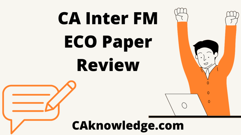 CA Inter FM ECO Paper Review July 2021, CA Inter FMEF Review July 2021 (May 2021 attempt): Discuss and Review of CA Intermediate Financial Management & Economics for Finance Paper July 2021.