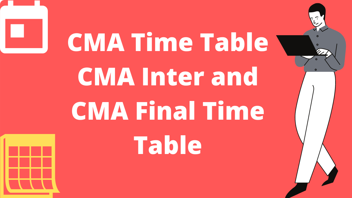 CMA Time Table