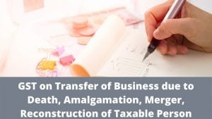 GST on Transfer of Business due to Death