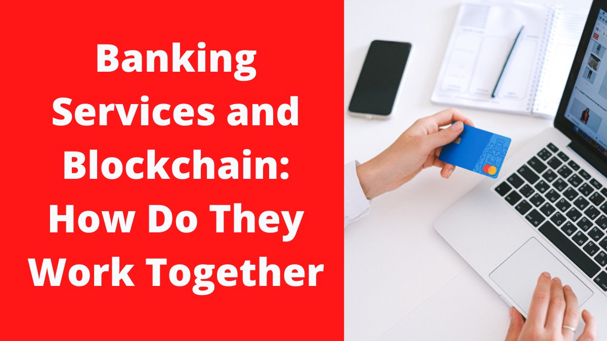 Banking Services and Blockchain