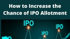 How to Increase the Chance of IPO Allotment