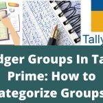 Ledger Groups In Tally Prime