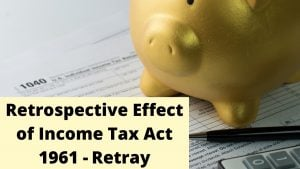 Retrospective Effect of Income Tax
