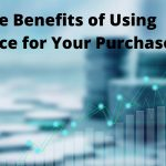The Benefits of Using Finance for Your Purchases