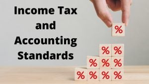 ncome Tax and Accounting Standards