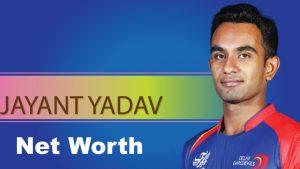 Jayant Yadav Net Worth