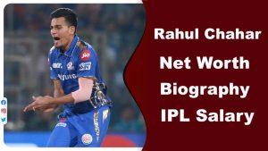 Rahul Chahar Net Worth